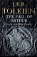 J. R. R. Tolkien The Fall of Arthur