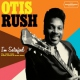 Rush, Otis I´m Satisfied