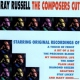 Russell, Ray Composers Cut