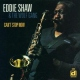 Shaw, Eddie Can´t Stop Now