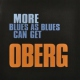 Oberg More Blues As Blues Can..