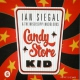 Siegal, Ian Candy Store Kid